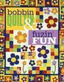 Bobbin Quiltin' and Fusin' Fun