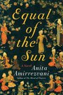 Equal of the Sun A Novel