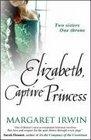 Elizabeth Captive Princess