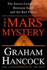 The Mars Mystery : The Secret Connection Between Earth and the Red Planet