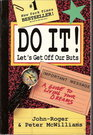 Do It!: Let's Get Off Our Buts -- A Guide to Living Your Dreams