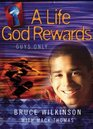 A Life God Rewards  Guys Only