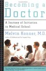 Becoming a Doctor : A Journey of Initiation in Medical School