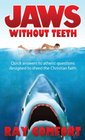 Jaws Without Teeth-Quick Answers to Complex questions