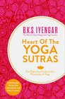 Heart of the Yoga Sutras The Definitive Guide to the Philosophy of Yoga