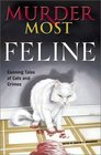 Murder Most Feline Cunning Tales of Cats and Crime