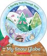 My Snow Globe A Sparkly Peek-through Story