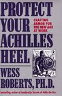 Protect Your Achilles Heel Crafting Armor for the New Age at Work