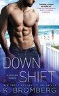 Down Shift A Driven Novel