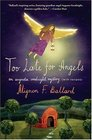 Too Late for Angels  An Augusta Goodnight Mystery