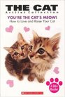 The Cat Artlist Collection:  You're the Cat's Meow!  How to Love and Raise Your Cat