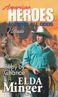 Baby by Chance (American Heroes: Against All Odds: Nevada, No 28)