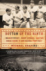 Bottom of the Ninth Branch Rickey Casey Stengel and the Daring Scheme to Save Baseball from Itself