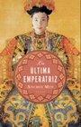 La ultima emperatriz / The Last Empress