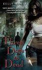 Three Days to Dead (Dreg City, Bk 1)