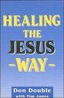Healing the Jesus Way