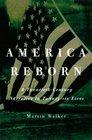 America Reborn : A Twentieth-Century Narrative in Twenty-six Lives