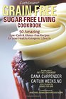 CarbSmart Grain-Free Sugar-Free Living Cookbook 50 Amazing Low-Carb  Gluten-Free Recipes For Your Healthy Ketogenic Lifestyle