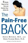 The Pain-Free Back  6 Simple Steps to End Pain and Reclaim Your Active Life