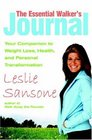 The Essential Walker's Journal Your Companion to Weight Loss Health and Personal Transformation