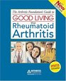The Arthritis Foundation's Guide to Good Living With Rheumatoid Arthritis 2nd Edition