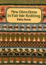 New Directions in Fair Isle Knitting