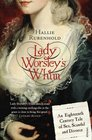 Lady Worsley's Whim An Eighteenth-Century Tale of Sex Scandal and Divorce