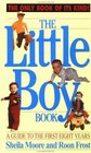 The Little Boy Book : A Guide to the First Eight Years