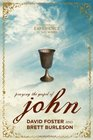 Praying the Gospel of John An Illuminating Experience in the Word