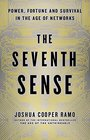 The Seventh Sense Power Fortune and Survival in the Age of Networks