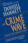 The Crime Wave Collected Nonfiction