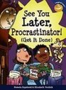 See You Later Procrastinator