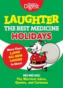 Laughter the Best Medicine Holidays Ho Ho Ha The Merriest Jokes Quotes and Cartoons