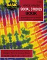 The Basic/Not Boring Middle Grades Social Studies Book Grades 6-8  Inventive Exercises to Sharpen Skills and Raise Achievement