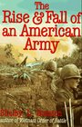 The Rise and Fall of an American Army US Ground Forces in Vietnam 19651973