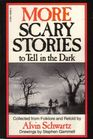 More Scary Stories to Tell in the Dark Collected from Folklore