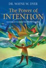 The Power of Intention Learning to Co-create Your World Your Way