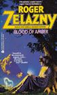 Blood of Amber (Amber, Bk 7)