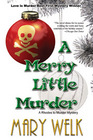 A Merry Little Murder (aka A Deadly Little Christmas) (Caroline Rhodes, Bk 1) (Larger Print)