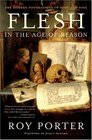 Flesh in the Age of Reason The Modern Foundations of Body and Soul