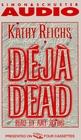 Deja Dead (Temperance Brennan, Bk 1) (Audio Cassette)  (Abridged)