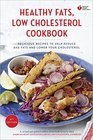 American Heart Association Healthy Fats Low-Cholesterol Cookbook Delicious Recipes to Help Reduce Bad Fats and Lower Your Cholesterol