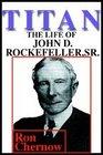 Titan The Life of John D Rockefeller Sr Part 2