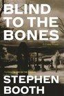 Blind to the Bones (Cooper & Fry, Bk 4)