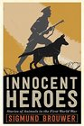 Innocent Heroes Stories of animals in the First World War