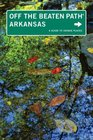 Arkansas Off the Beaten Path 9th A Guide to Unique Places