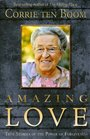 Amazing Love True Stories of the Power of Forgiveness