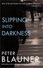 Slipping into Darkness  A Novel