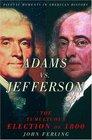 Adams Vs. Jefferson: The Tumultuous Election of 1800 (Pivotal Moments in American History)