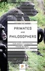Primates and Philosophers How Morality Evolved